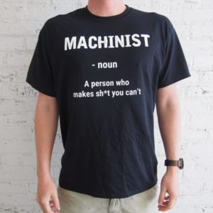 Funny Machinist T-Shirt